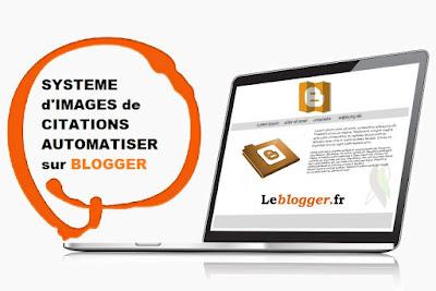 BLOGGER - ASTUCES Système d'IMAGES de CITATIONS AUTOMATISER