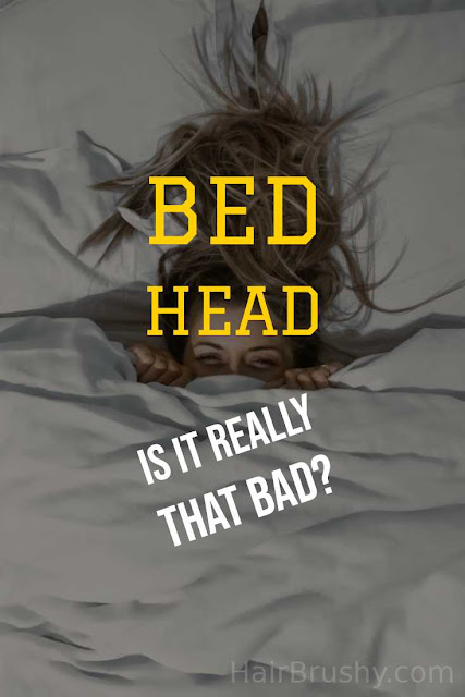 Is bed head from not brushing your hair really that bad?