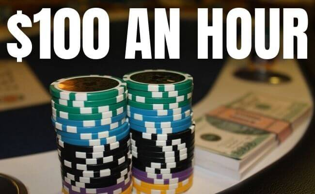 How to Make $100 an Hour Playing Poker