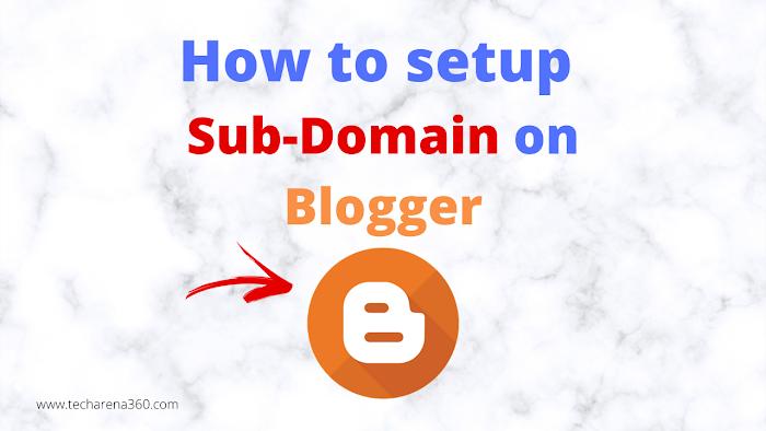 How to create/setup sub-domain in Blogger [Latest]