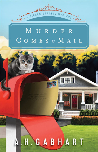 Murder Comes by Mail (Hidden Springs Mystery #2) by A.H. Gabhart