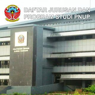 Daftar Lengkap Jurusan dan Program Studi PNUP Politeknik Negeri Ujung Pandang