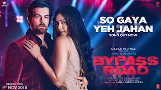 So Gaya Yeh Jahan Lyrics - Bypass Road - Nitin Mukesh, Jubin Nautiyal