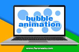 Cara membuat animasi gelembung menggunakan CSS dan HTML