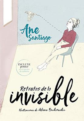 RETRATOS DE LO INVISIBLE. Anne Santiago (Montena - 4 Mayo 2017) | POEMAS  PORTADA LIBRO