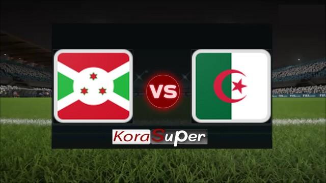 اليوم مشاهدة مباراة الجزائر وبوروندي بث مباشر 11-06-2019 الثلاثاء