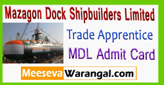 MDL Mazagon Dock Shipbuilders Limited Trade Apprentice Admit Card 2017