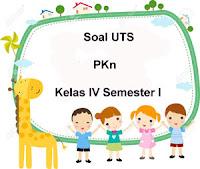 Soal UTS PKn Kelas 4 Semester 1 plus Kunci Jawaban