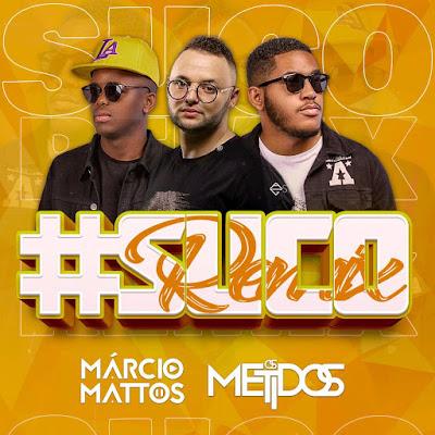 Dj Marcio Mattos Ft. Os Metidos - SUCO REMIX
