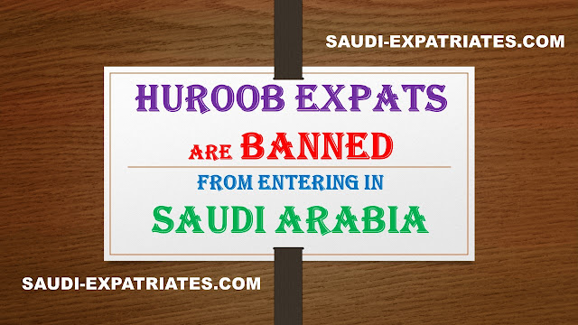 HUROOB EXPATS PERMANENTLY BANNED IN SAUDI ARABIA