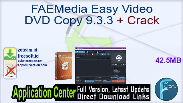 FAEMedia Easy Video DVD Copy 9.3.3 + Crack
