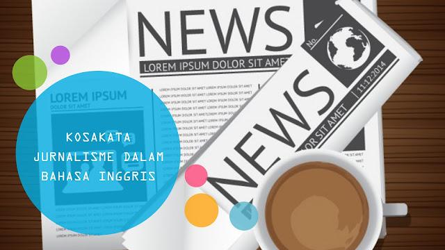 Kosakata Jurnalisme Dalam Bahasa Inggris - Daily English Vocabulary #53