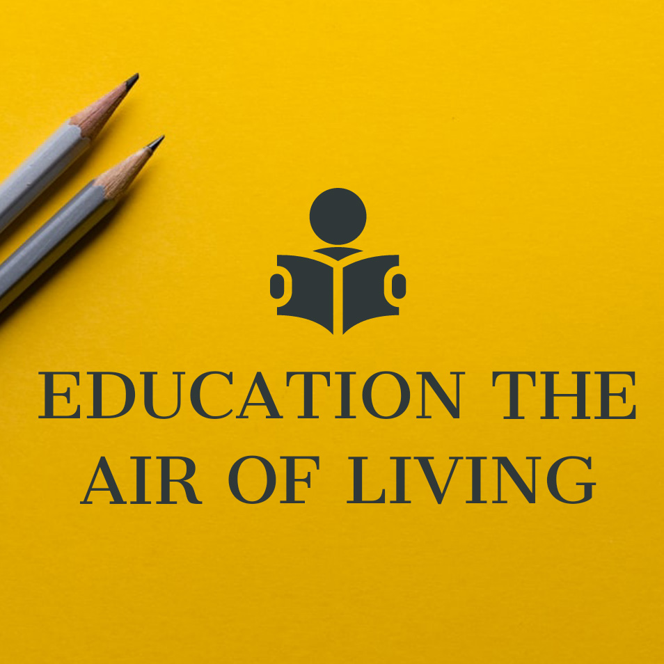 EDUCATION - THE AIR OF LIVING