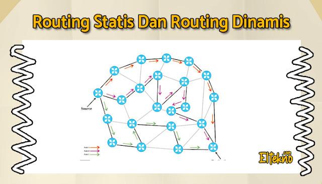Perbedaan Routing Statis dengan Routing Dinamis Lengkap Beserta Kelebihan dan kekuranganya