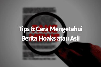 7 Tips dan Cara Mengetahui Berita Hoax atau Asli