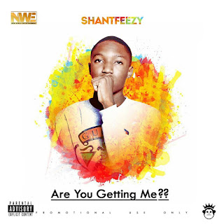 Music: Shantfeezy - Are You Getting Me