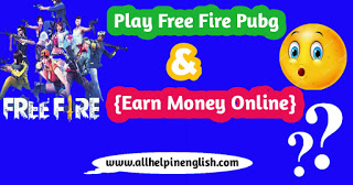 Earn Money By playing Free Fire And Pubg