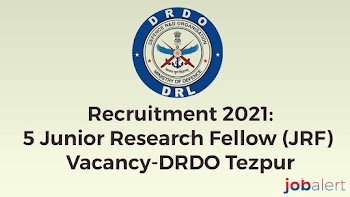 Recruitment 2021: 5 Junior Research Fellow (JRF) Vacancy-DRDO Tezpur