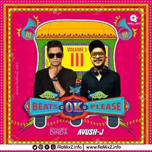 Beats Ok Please Vol.3 - DJ Avishek Dinda x DJ Ayush J
