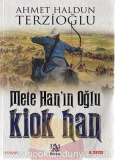 Ahmet Haldun Terzioğlu - Mete Han'ın Oğlu Kiok Han