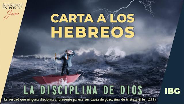 Hebreos 12:4-11 - La Disciplina de Dios - Gabriel Montaño