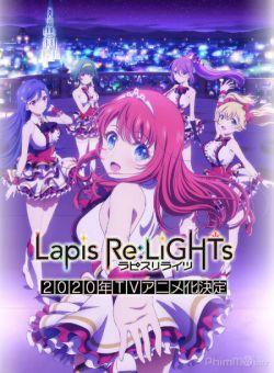 Những Idol Xinh Đẹp - Lapis Re : LiGHTs (2020)