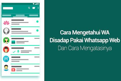 Cara Mengetahui WA Disadap Pakai Whatsapp Web! Dan Cara Mengatasinya!!
