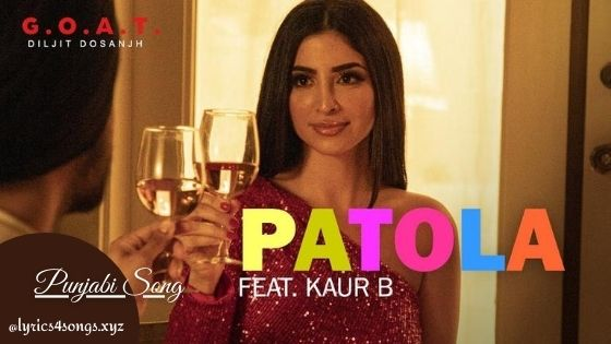 PATOLA LYRICS - Diljit Dosanjh   Punjabi Song   Lyrics4songs.xyz