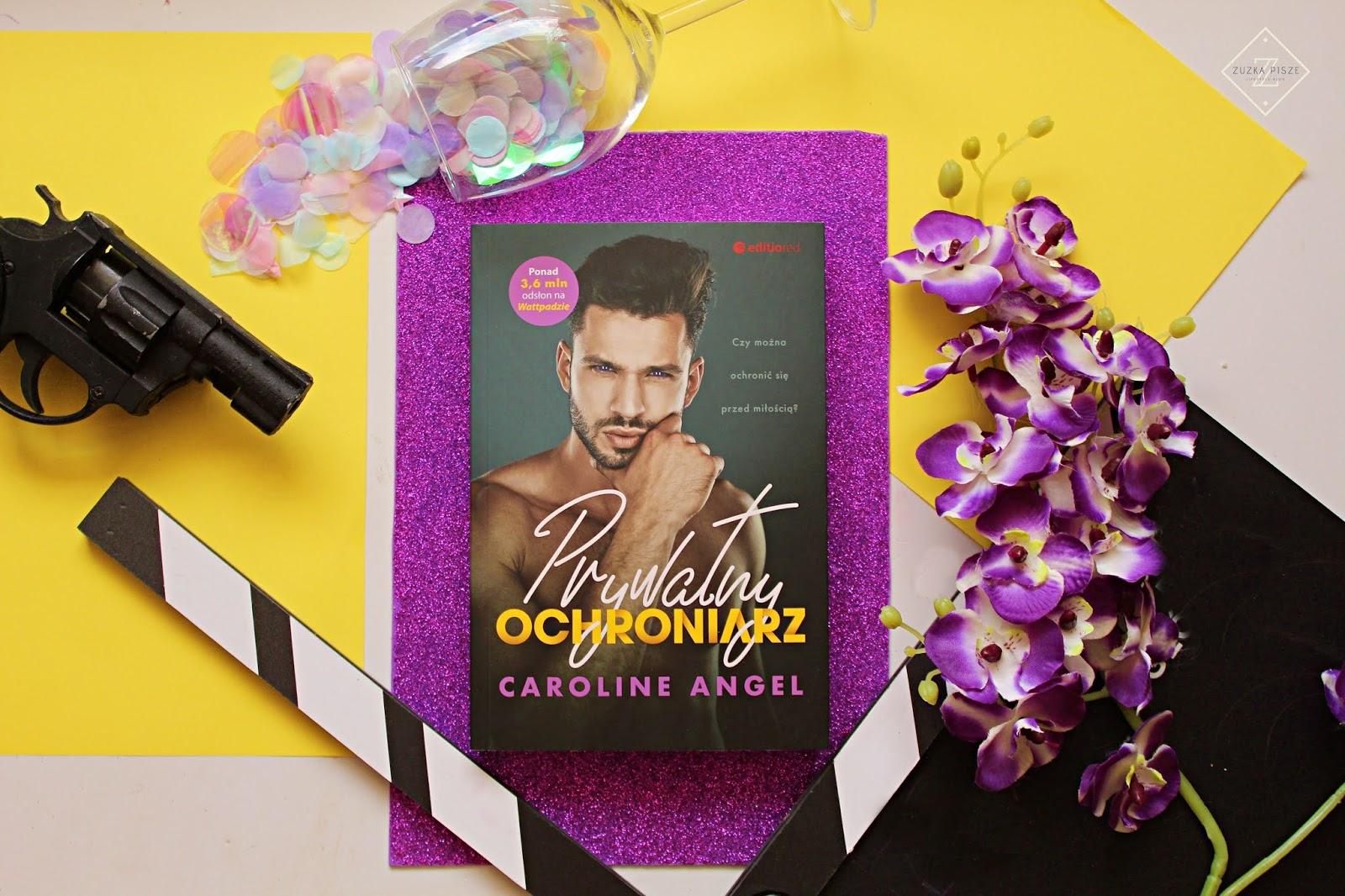 """Caroline Angel """"Prywatny ochroniarz"""" - recenzja książki"""