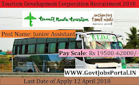 Tamilnadu Tourism Development Corporation Limited Recruitment 2018– Junior Assistant