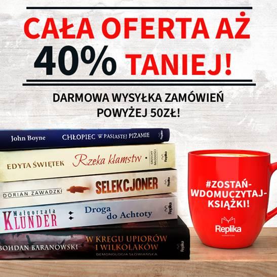 #zostańwdomu Cała oferta Wydawnictwa Replika aż 40% taniej!