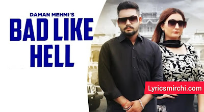 Bad Like Hell Song Lyrics | Daman Mehmi | Latest Punjabi Song 2020