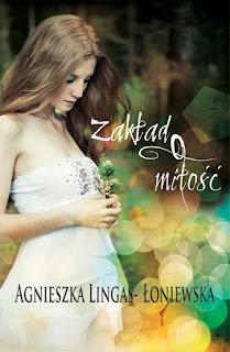 """""""Zakład o miłość"""" Agnieszka Lingas- Łoniewska"""