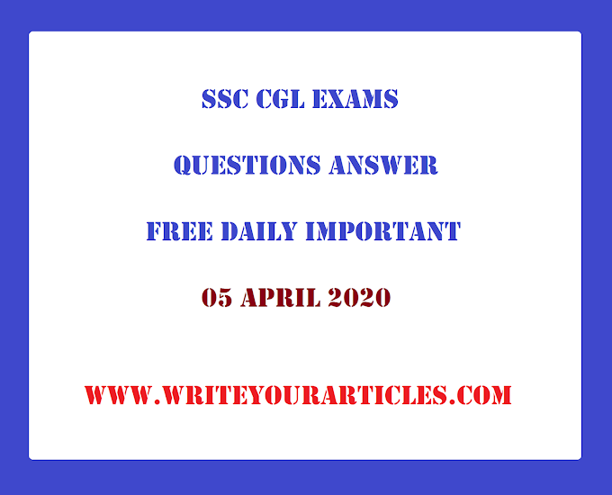 SSC CGL Exams Questions Answer Free Daily Important 05 APRIL 2020
