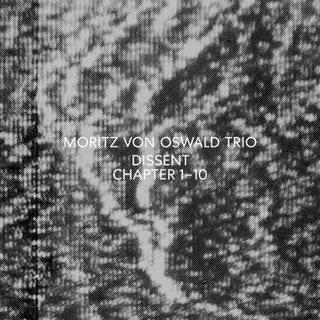 Moritz Von Oswald Trio - Dissent Music Album Reviews