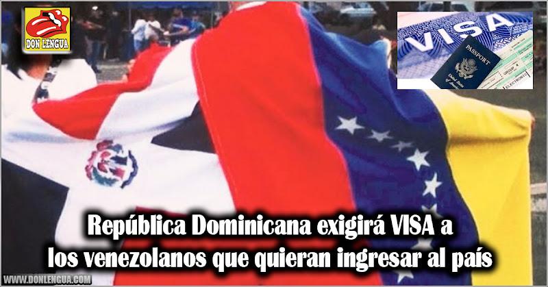 República Dominicana exigirá VISA a los venezolanos que quieran ingresar al país
