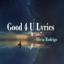 Good 4 U lyrics Olivia Rodrigo