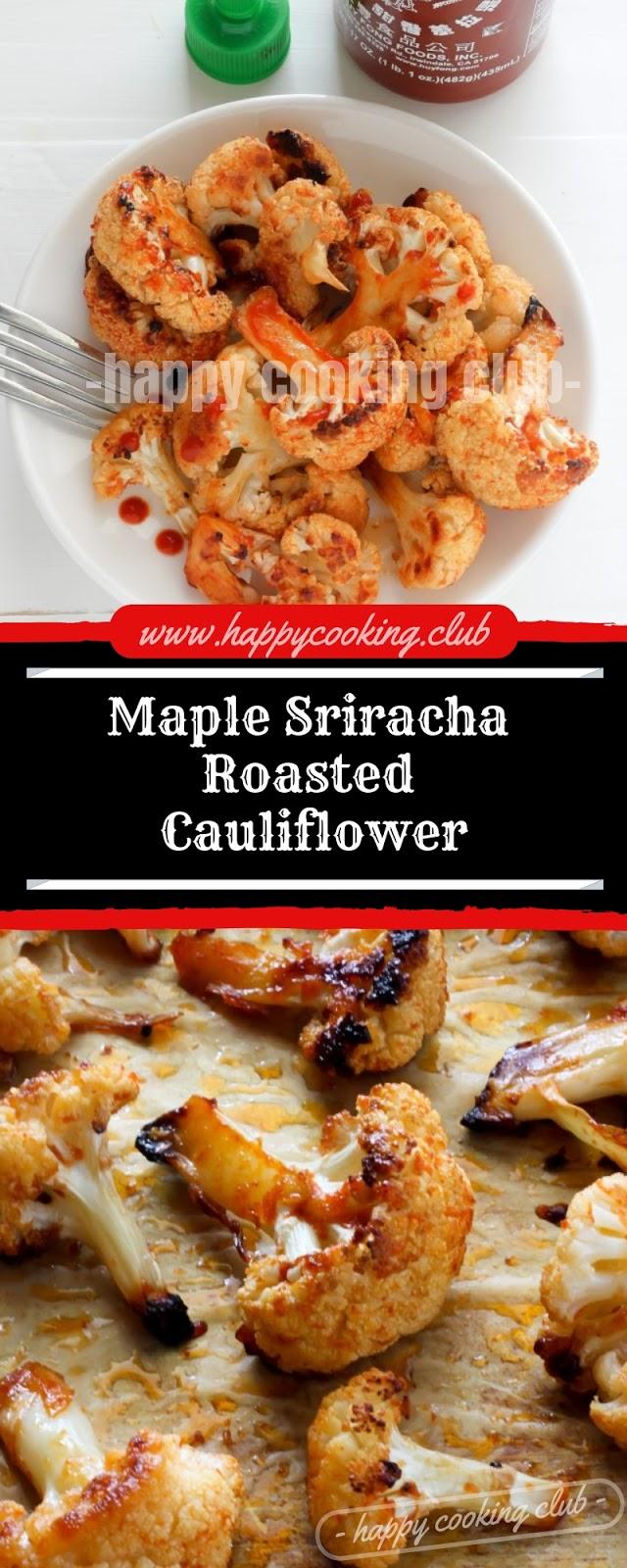 Maple Sriracha Roasted Cauliflower