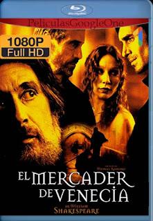 El Mercader De Venecia[2004] [1080p BRrip] [Latino- Ingles] [GoogleDrive] LaChapelHD