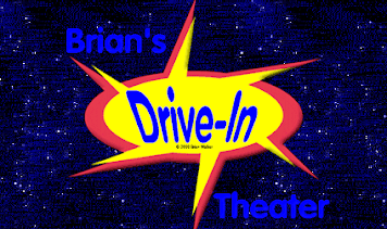 BRIAN'S DRIVE-IN THEATER