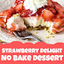 Strawberry Delight No-Bake Dessert Recipe