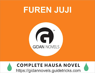 FUREN-JUJI COMPLETE HAUSA NOVELS WATTPAD
