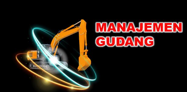 HEMS LOGISTIK - Manajemen Gudang pada workshop project konstruksi atau pertambangan
