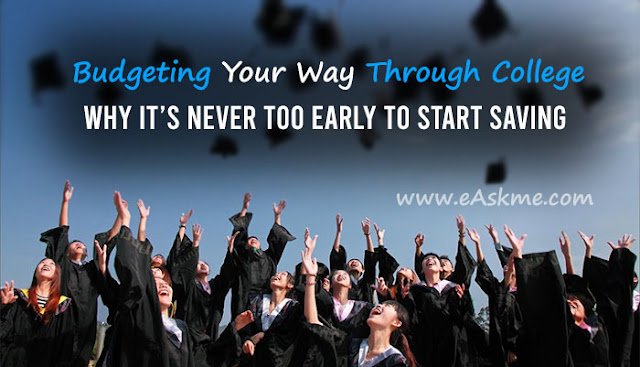 Budgeting Your Way Through College: Why It's Never Too Early to Start Saving : eAskme