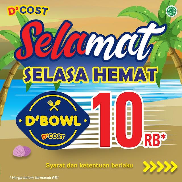 #D'Cost - #Promo SELAMAT (Selasa Hemat) D'BOWL Hanya 10 Ribuan (17 November 2020)