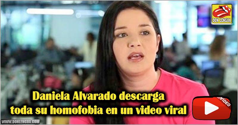 Daniela Alvarado descarga toda su homofobia en un video viral