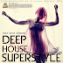 Deep House Superstyle