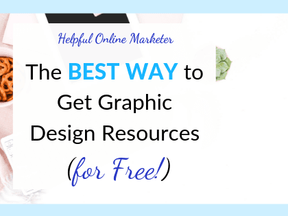 The Best Ways to Get Graphic Design Resources (for FREE!)
