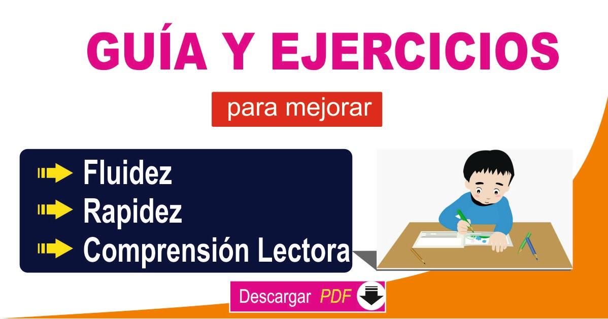 Guia Y Ejercicios De Lectura Para Mejorar La Fluidez Rapidez Y Comprension Lectora Educación Básica Docentes Actualizados 360
