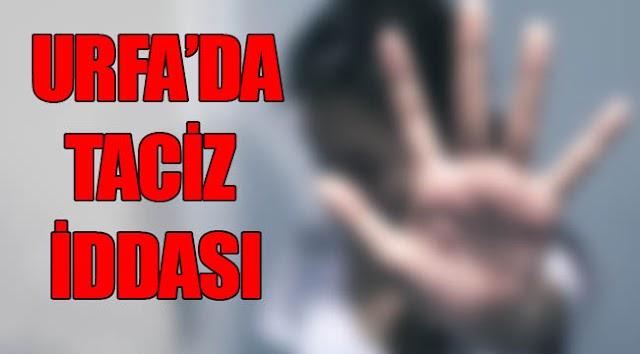 Urfa'da öğrenciye taciz iddiası